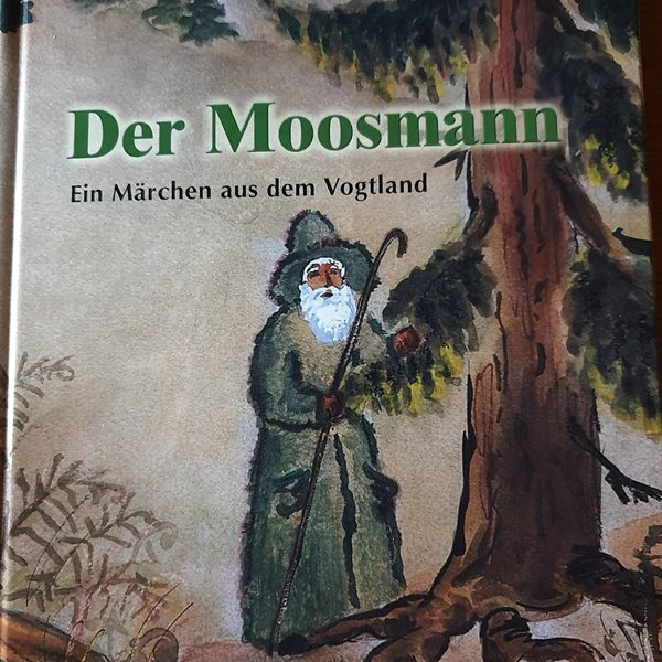 """""""Der Moosmann"""" – Ein Märchen aus dem Vogtland"""